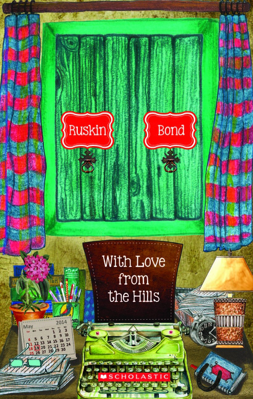 SCHOLASTIC'S: WITH LOVE FROM THE HILLS - BY RUSKIN BOND