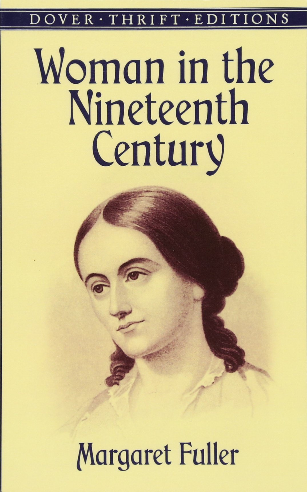 Dover Thrift Editions : WOMAN IN THE NINETEENTH CENTURY