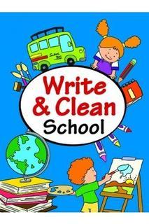 Write & Clean Series : SCHOOL