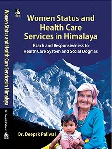 Women Status and Health care Services in Himalaya:Reach and Responsiveness to Health care System and Social Dogmas