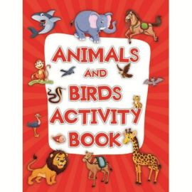 ANIMALS AND BIRDS ACTIVITY BOOK- 100 Activities to learn more about Animals and Birds
