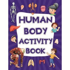 HUMAN BODY ACTIVITY BOOK- 100 Activities to learn more about Human Body