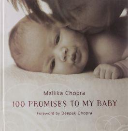 100 Promises to My Baby - MALLIKA CHOPRA