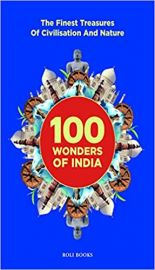 100 WONDERS OF INDIA - The Finest  Treasures of Civilisation and Nature - NIRAD GROVER