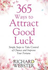 365 WAYS TO ATTRACT GOOD LUCK - Simple Steps to Take Control of Chance and Improve Your Fortune.