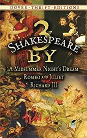 Dover Thrift Editions: 3 BY SHAKESPEARE : A Midsummer Night's Dream, Romeo and Juliet, and Richard III