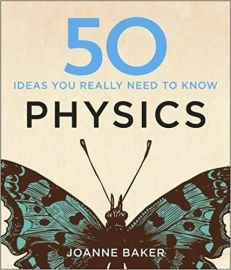 50 IDEAS YOU REALLY NEED TO KNOW : PHYSICS