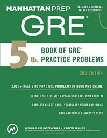 MANHATTAN PREP GRE- 5 LB. BOOK OF GRE PRACTICE PROBLEMS - 2ND EDITION