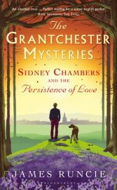 THE GRANTCHESTER MYSTERIES- SIDNEY CHAMBERS AND THE PERSISTENCE OF LOVE