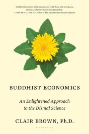 BUDDHIST ECONOMICS- AN ENLIGHTENED APPROACH TO THE DISMAL SCIENCE