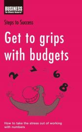 Business - The Ultimate Resource : STEP TO SUCCESS: GET TO GRIPS WITH BUDGETS: HOW TO TAKE THE STRESS OUT OF WORKING WITH NUMBERS