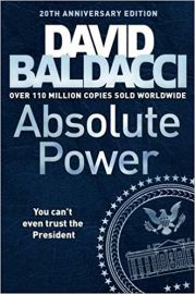 ABSOLUTE POWER by DAVID BALDACCI you can't even trust the president