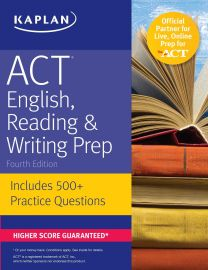 KAPLAN: ACT English, Reading & Writing Prep - 4th Edition. Includes 500 + Practice Questions. Higher Score Guaranteed*
