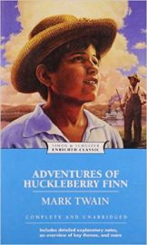 Enriched Classics ADVENTURES OF HUCKLEBERRY FINN by MARK TWAIN Complete and unabridged - Includes Detailed Explanatory Notes - An Overview Of Key Themes and More