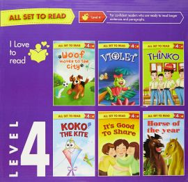All Set to Read : Level 4 - Set of 6 Books - 1.Woof Moves to the City; 2.Violet; 3.Thinko; 4.Koko The Kite; 5.It's Good to Share; 6.Horse of the Year