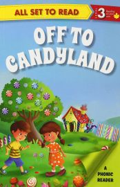 All Set To Read: A Phonic Reader - LEVEL 3 -Reading on your own : OFF TO CANDYLAND
