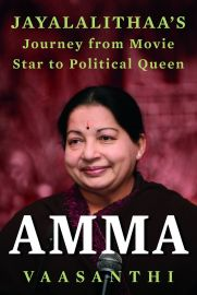 AMMA : JAYALALITHAA'S Journey from Movie Star to Political Queen