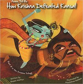 AMMA TELL ME HOW KRISHNA DEFEATED KANSA - Part 3 in the Krishna Trilogy