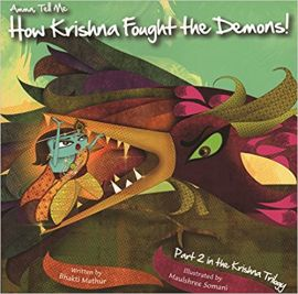 AMMA TELL ME HOW KRISHNA FOUGHT THE DEMONS - Part 2 in the Krishna Trilogy