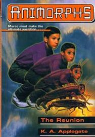 ANIMORPHS # 30: THE REUNION - MARCO MUST MAKE THE ULTIMATE SACRIFICE . . .