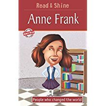 ANNE FRANK- PEOPLE WHO CHANGED THE WORLD -READ AND SHINE