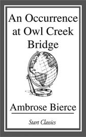 Dover Thrift Editions: AN OCCURRENCE AT OWL CREEK BRIDGE AND OTHER STORIES