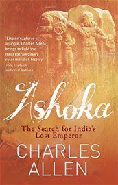 ASHOKA : THE SEARCH FOR INDIA'S LOST EMPEROR
