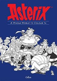 ASTERIX COLOURING BOOK A WHOLE WORLD TO COLOUR IN - Book 1