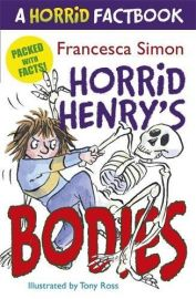 Horrid Henry Series: HORRID HENRY'S  BODIES - A HORRID FACTBOOK - PACKED WITH FACTS!