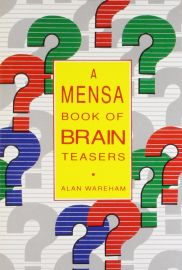 A MENSA BOOK OF BRAIN TEASERS
