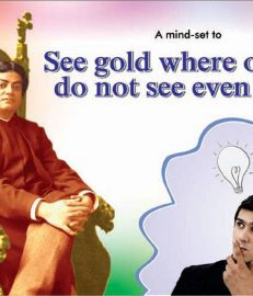 A MINDSET TO SEE GOLD - WHERE OTHERS DO NO SEE EVEN DUST : BASED ON SWAMI VIVEKANANDA'S MESSAGE