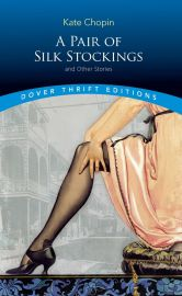 Dover Thrift Editions: A PAIR OF SILK STOCKINGS AND OTHER STORIES - Collection of 9 stories