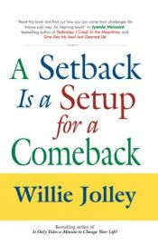A SETBACK IS A SETUP FOR A COMEBACK - Vision, Decision, Action and Desire