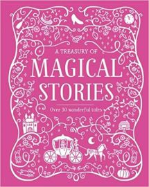 A TREASURY OF MAGICAL STORIES over 80 wonderful tales