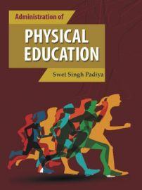 Administration of Physical Education - Swet Singh Padiya