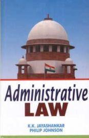 Administrative Law - Adv. K.K. Jayashankar & Philip Johnson