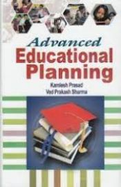 Advanced Educational Planning - K. Prasad & V. P. Sharma