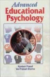 Advanced Educational Psychology - K. Prasad & V. P. Sharma