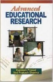 Advanced Educational Research - K. Prasad & V. P. Sharma