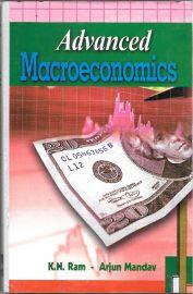 Advanced Macroeconomics by K. N. Ram & Arjun Mandav
