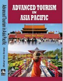 Advanced Tourism In Asia-Pacific - Abhoy Das Jhangi