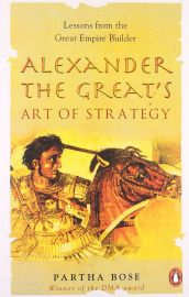 Alexander The Greats Art Of Strategy