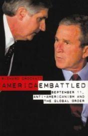 America Embattled September 11 Anti Americanism And The Global Order - Richard Crockatt