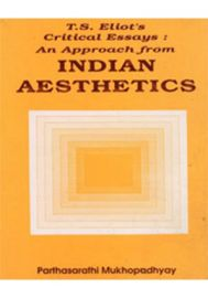 T.S Elliot's Critical Essays: An Approach from INDIAN AESTHETICS