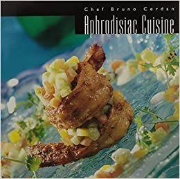 Aphrodisiac Cuisine - Bruno Cerdan, Budhraja Deepak