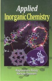 Applied Inorganic Chemistry - Raghavendra Reddy & Narayan Goswami