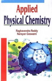 Applied Physical Chemistry - Raghavendra Reddy & Narayan Goswami