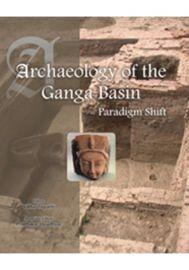 Archaeology of the Ganga Basin: Paradigm Shift