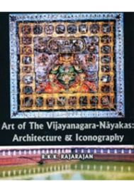 Art of the Vijayanagara-Nayakas (Architecture and Iconography)