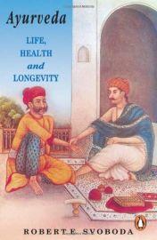Ayurveda : Life, Health and Longevity